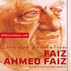 Love-and-Revolution-Faiz Ahmed Faiz-the Authorized-Biography-pdf-free-download