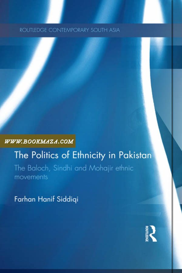 The Politics of Ethnicity in Pakistan-by-Farhan-Hanif-Siddiqi-pdf-free-download